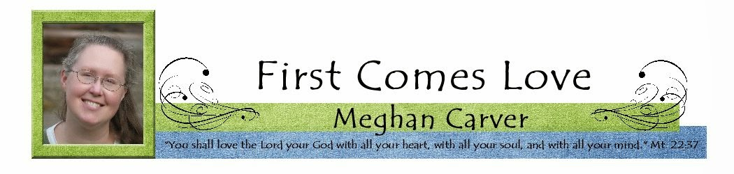 First Comes Love ~~ A Woman's Call to Love God, Husband, Children