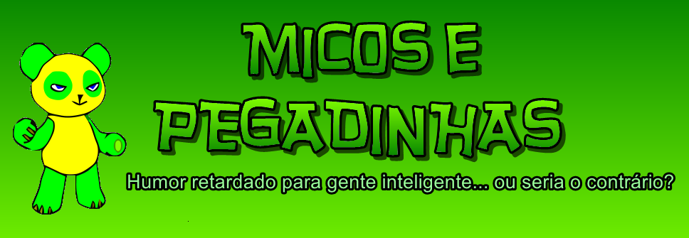 Micos e Pegadinhas