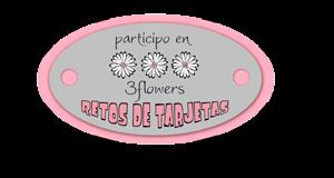 Participo en Retos 3flowers