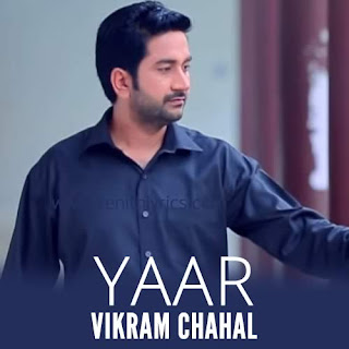Yaar Lyrics - Vikram Chahal