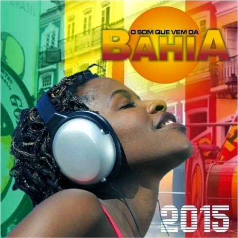 o som que vem da bahia 2015 baixarcdsdemusicas O Som Que Vem da Bahia 2015