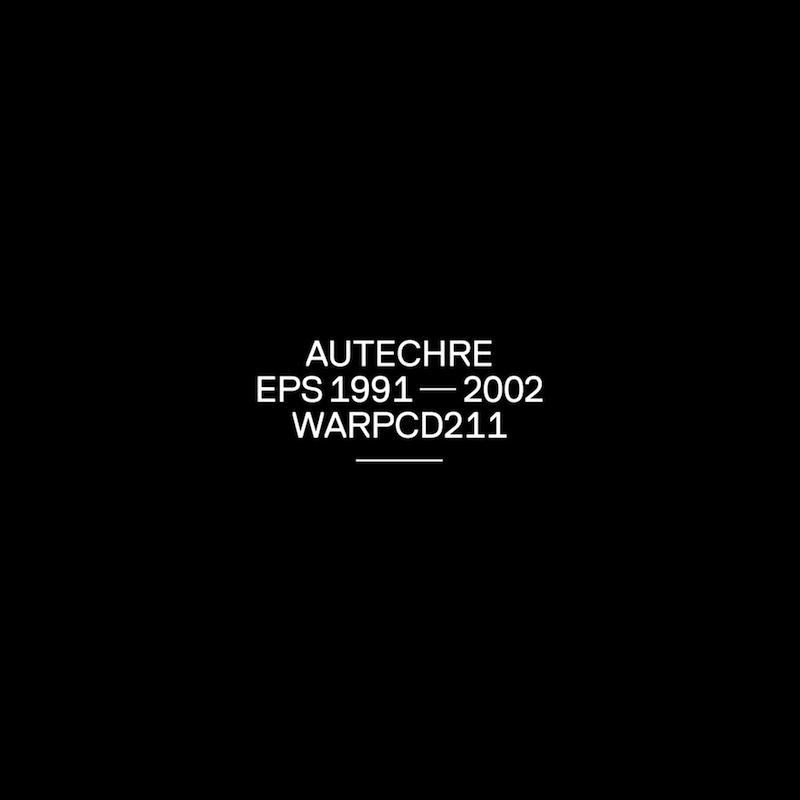 Autechre EPS 1991 - 2002 via WARP | LAUTUS ...