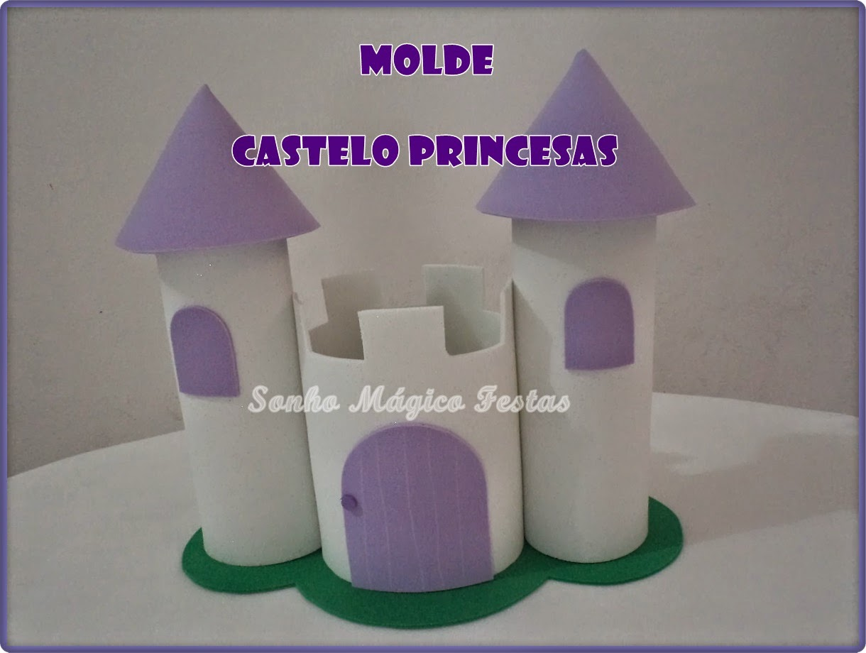 Sonho Mágico Festas Molde Castelo De Eva