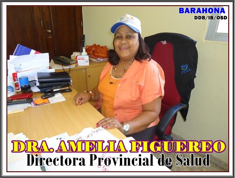 DRA. AMELIA FIGUEREO FELIZ, DIRECTORA PROVINCIAL DE SALUD EN BARAHONA