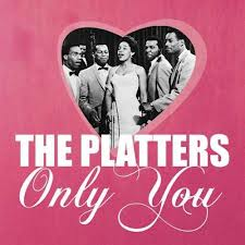 Only You (And You Alone). The Platters