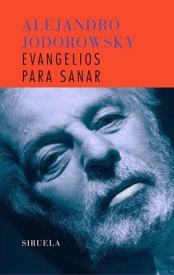 """Tres Brillantes Artículos Extraídos De """"Evangelios Para Sanar"""", De Alejandro Jodorowsky"""