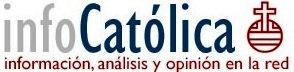 Info Católica, información, análisis y opinion en la red