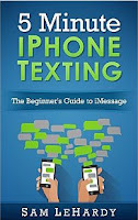 5 Minute iPhone Texting: The Beginner's Guide to iMessage
