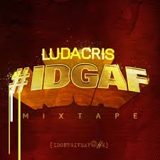 Capa do álbum Ludacris – #IDGAF (2013)