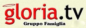 Clicca Sull'Immagine Per Guardare Il Canale Gloria Tv Del Gruppo Famiglia