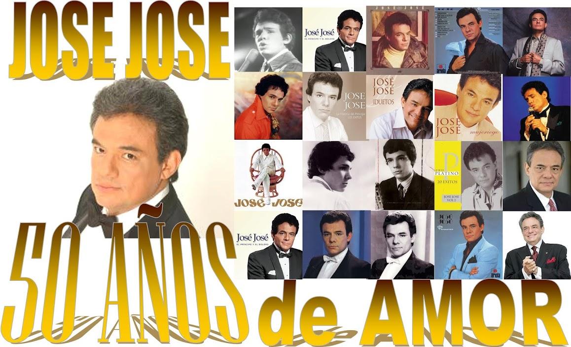 JOSE JOSE, EL PRINCIPE DE LA CANCION. 50 AÑOS DE AMOR