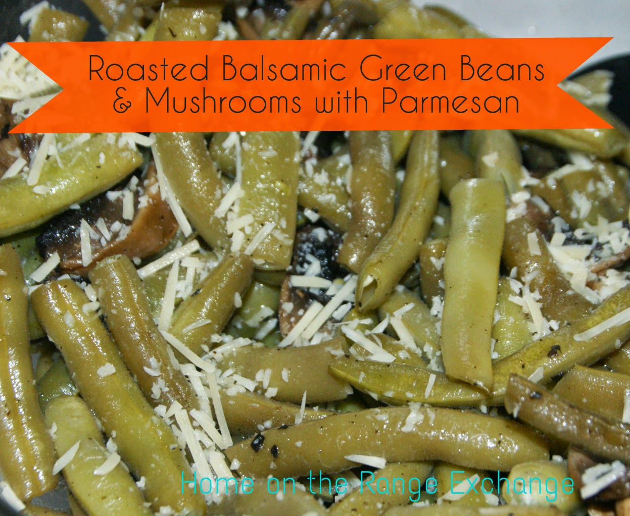 Roasted Green Beans With Mushrooms, Balsamic, And Parmesan ...