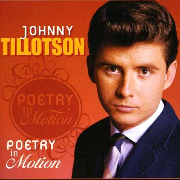 Poetry in motion. Johnny Tillotson