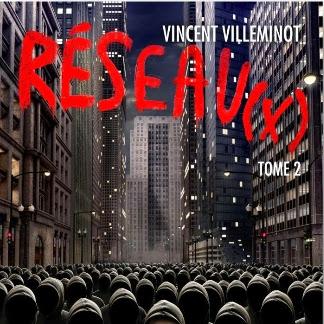 Réseau(x), tome 2 de Vincent Villeminot
