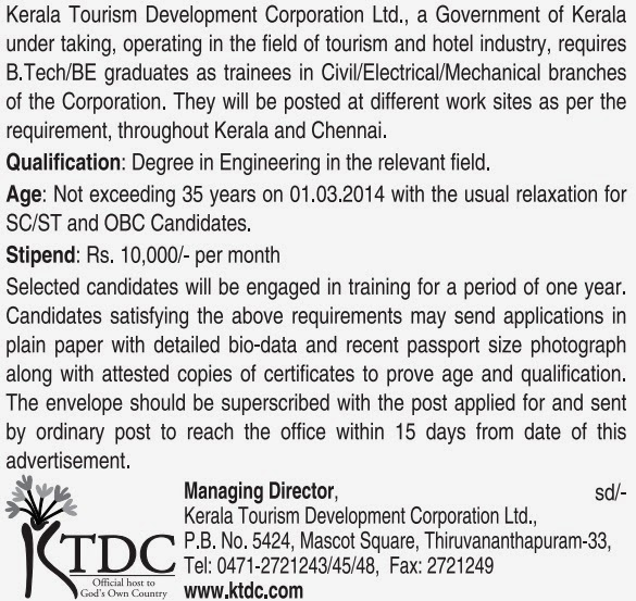 KTDC recruitment 2014 - Engineering Trainees vacancies details; the Kerala Tourism Development Corporation Limited (KTDC) has issued a notification 2014 for invites B.E, B. Tech  candidates for recruitment Engineering Trainees govt jobs vacancies in Kerala Tourism
