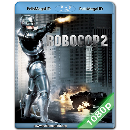 ROBOCOP 2 (1990) FULL 1080P HD MKV ESPAÑOL LATINO