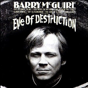 Eve of Destruction - Barry McGuire