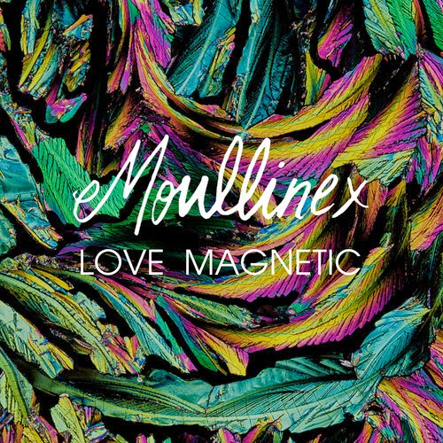 Moullinex - Love Magnetic EP