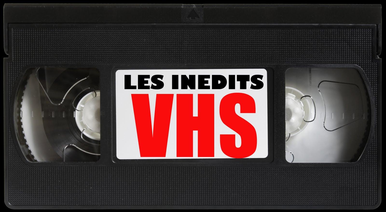 LES INEDITS VHS