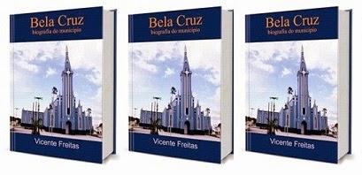 BELA CRUZ — biografia do município (Impresso)