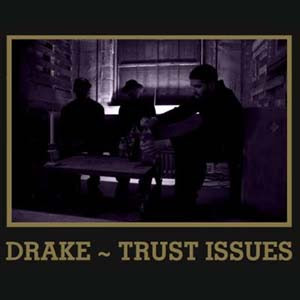 Drake - Trust Issues Lyrics | Letras | Lirik | Tekst | Text | Testo | Paroles - Source: mp3junkyard.blogspot.com