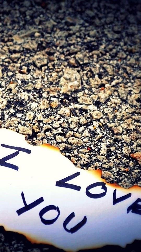 I Love You Burnt Paper Concrete  Galaxy Note HD Wallpaper