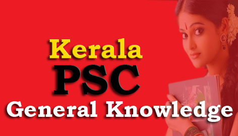 Kerala PSC General Knowledge Question and Answers - 5