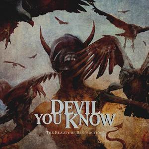 The Beauty Of Destruction de Devil YOu Know en heavy today