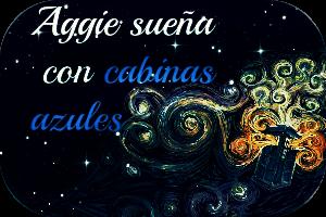 Aggie Sueña con Cabinas Azules