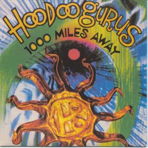 disco HOODOO GURUS - 1000 miles away
