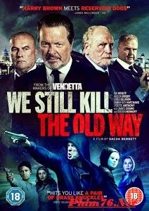 Trở Về Ngày Tháng Cũ - We Still Kill The Old Way