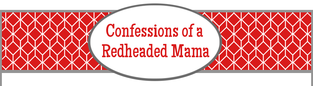 Confessions of a Redheaded Mama