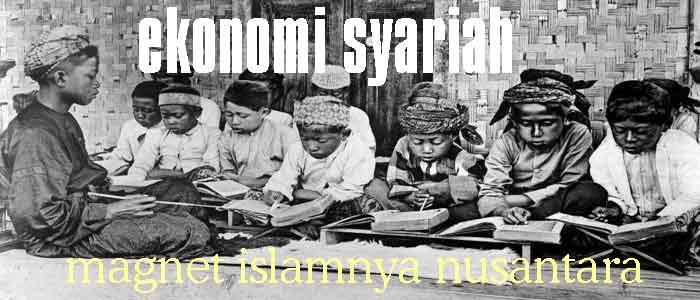 Ekonomi Syariah Menjadi Magnet Islamnya Nusantara