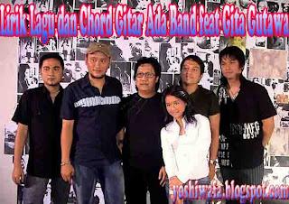 Lirik Lagu dan Chord Gitar Ada Band Feat Gita Gutawa Terbaik Untukmu