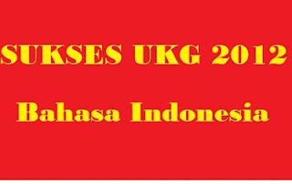 Soal UKG 2012 Online Bahasa Indonesia Terbaru Hari Pertama, SMP SMP 2012