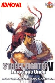 Street Fighter IV: Lazos que Unen (2009) MP4