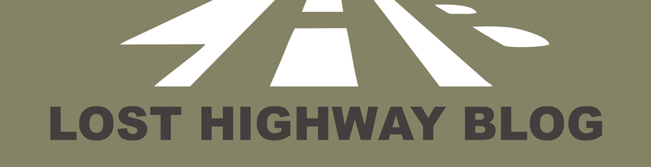 LOST HIGHWAY BLOG