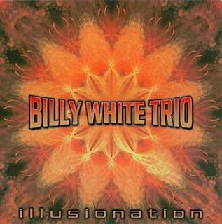 Billy White Trio - Illusionation 2009