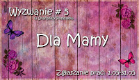 http://skarbnica-pomyslow.blogspot.ie/2015/05/wyzwanie-5-dla-mamy.html