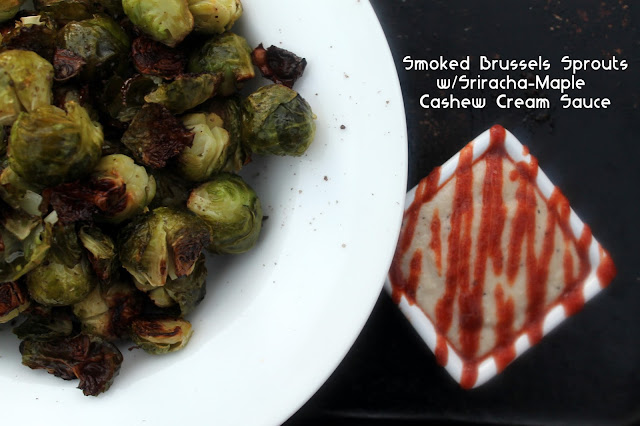 Vegan4One's Smokey Roasted Brussels Sprouts with Sriracha-Maple Cashew Cream Sauce