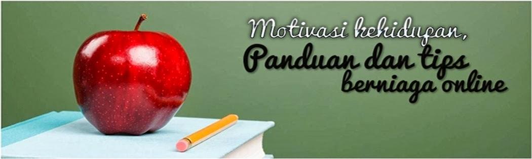 Motivasi kehidupan, panduan dan tips berniaga online!