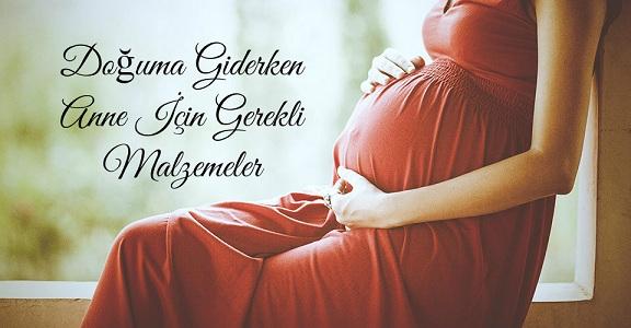 Doğuma Giderken Anne İçin Gerekli Malzemeler