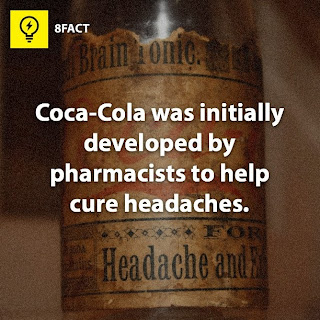 facts , Coca-Cola was initially developed by pharmacists to help cure headaches.