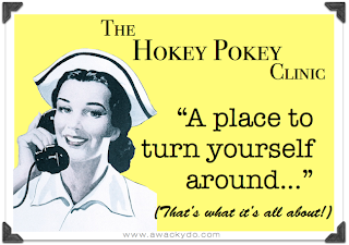 The Hokey Pokey Clinic is a place to turn yourself around
