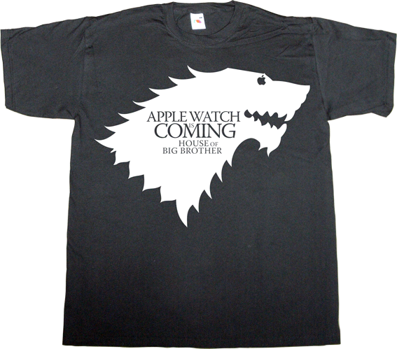 apple gadget wearable ios watch iwatch big brother game of thrones fun george orwell t-shirt ephemeral-t-shirts