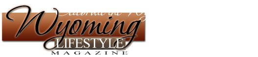 Wyoming Lifestyle Magazine