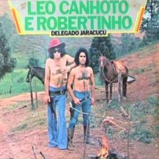L�o Canhoto e Robertinho - Delegado Jaracu�u Vol.11