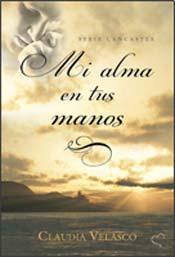 Mi alma en tus manos – Claudia Velasco (Pdf, ePub, Mobi, Lit, Fb2)