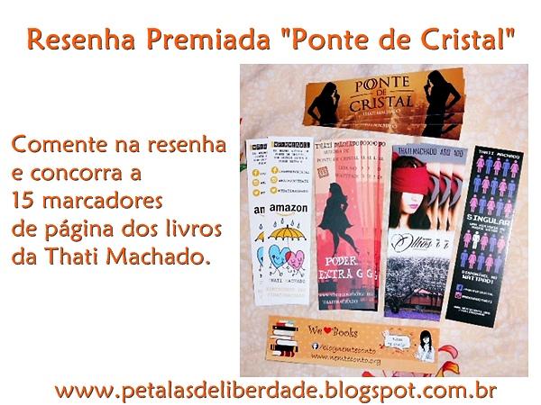 Resenha, livro, Ponte de Cristal, Thati Machado, sorteio, marcadores