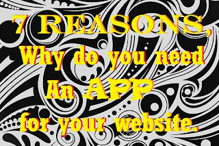 7 Reasons, why do you need an app for your website? front